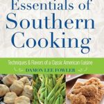 [PDF] [EPUB] Essentials of Southern Cooking: Techniques and Flavors of a Classic American Cuisine Download
