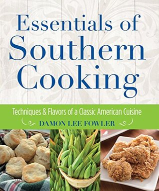 [PDF] [EPUB] Essentials of Southern Cooking: Techniques and Flavors of a Classic American Cuisine Download by Damon Lee Fowler