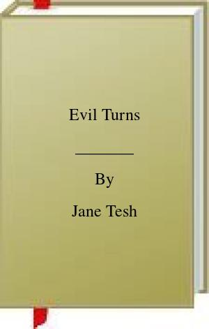 [PDF] [EPUB] Evil Turns Download by Jane Tesh