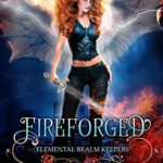 [PDF] [EPUB] Fireforged (Elemental Realm Keepers, #1) Download