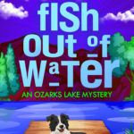[PDF] [EPUB] Fish Out of Water (Ozarks Lake Mystery, #1) Download