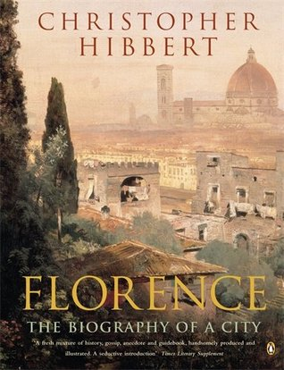 [PDF] [EPUB] Florence: The Biography of a City Download by Christopher Hibbert