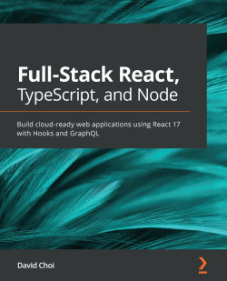 [PDF] [EPUB] Full-Stack React, TypeScript, and Node: Build cloud-ready web applications using React 17 with Hooks and GraphQL Download by David Choi