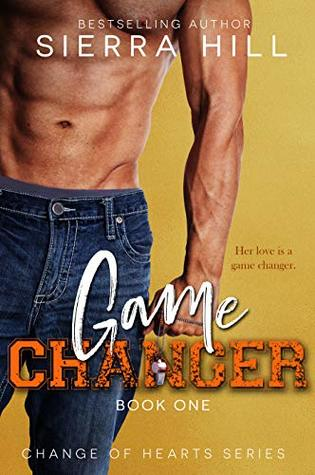 [PDF] [EPUB] Game Changer (Change of Hearts, #1) Download by Sierra Hill