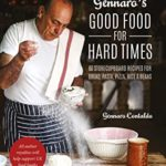 [PDF] [EPUB] Gennaro's Good Food for Hard Times: 60 storecupboard recipes for bread, pasta, pizza, rice and beans Download