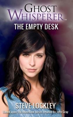 [PDF] [EPUB] Ghost Whisperer: The Empty Desk: Ghost Whisperer Series #1 Download by Steve Lockley