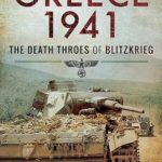 [PDF] [EPUB] Greece 1941: The Death Throes of Blitzkrieg Download