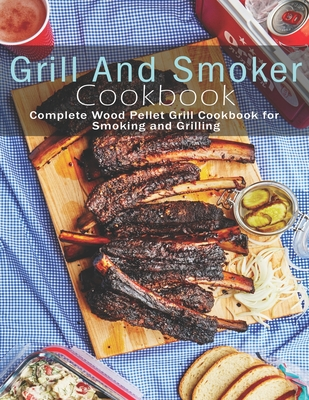 [PDF] [EPUB] Grill and Smoker Cookbook: Complete Wood Pellet Grill Cookbook for Smoking and Grilling Download by Andy Sutton