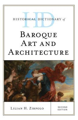 [PDF] [EPUB] Historical Dictionary of Baroque Art and Architecture Download by Lilian H. Zirpolo