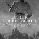 [PDF] [EPUB] Hitler Strikes North: The Nazi Invasion of Norway and Denmark, April 9, 1940 Download