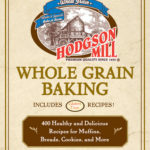 [PDF] [EPUB] Hodgson Mill Whole Grain Baking: 400 Healthy and Delicious Recipes for Muffins, Breads, Cookies, and More Download