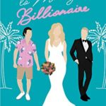 [PDF] [EPUB] How Not to Marry a Billionaire Download