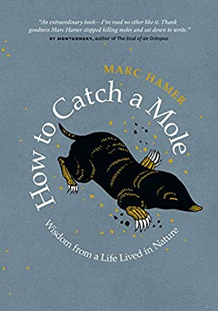 [PDF] [EPUB] How to Catch a Mole: Wisdom from a Life Lived in Nature Download by Marc Hamer