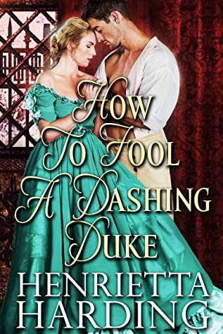 [PDF] [EPUB] How to Fool a Dashing Duke Download by Henrietta Harding