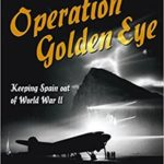 [PDF] [EPUB] Ian Fleming and Operation Golden Eye: Keeping Spain Out of World War II Download