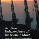 [PDF] [EPUB] Independence of the Scottish Mind: Elite Narratives, Public Spaces and the Making of a Modern Nation Download