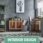 [PDF] [EPUB] Interior Design: A Great Book on Updating Your Home Decor for Beginners: The Home Edit Guide Book Download