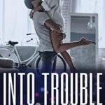 [PDF] [EPUB] Into Trouble (High Stakes Hearts, #3) Download