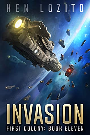 [PDF] [EPUB] Invasion (First Colony #11) Download by Ken Lozito