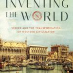 [PDF] [EPUB] Inventing the World: Venice and the Transformation of Western Civilization Download