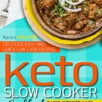 [PDF] [EPUB] KETO SLOW COOKER COOKBOOK: 200 DELICIOUS,EASY AND QUICK LOW CARB RECIPES, RAPID WEIGHT LOSS FOR IMPROVE AND OPTIMIZE YOUR LIFE Download