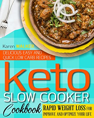 [PDF] [EPUB] KETO SLOW COOKER COOKBOOK: 200 DELICIOUS,EASY AND QUICK LOW CARB RECIPES, RAPID WEIGHT LOSS FOR IMPROVE AND OPTIMIZE YOUR LIFE Download by Karen Walker