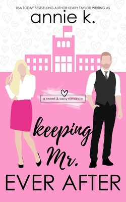 [PDF] [EPUB] Keeping Mr. Ever After Download by Keary Taylor