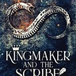 [PDF] [EPUB] Kingmaker And The Scribe Download