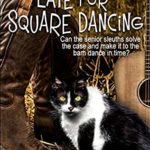 [PDF] [EPUB] Late for Square Dancing (The Way Over the Hill Gang) Download