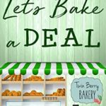 [PDF] [EPUB] Let's Bake a Deal (Twin Berry Bakery #2) Download