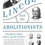 [PDF] [EPUB] Lincoln and the Abolitionists: John Quincy Adams, Slavery, and the Civil War Download