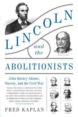 [PDF] [EPUB] Lincoln and the Abolitionists: John Quincy Adams, Slavery, and the Civil War Download by Fred  Kaplan