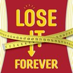 [PDF] [EPUB] Lose It Forever: The 6 Habits of Successful Weight Losers from the National Weight Control Registry Download