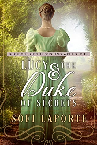 [PDF] [EPUB] Lucy and the Duke of Secrets: A Sweet Regency Romance (The Wishing Well Series Book 1) Download by Sofi Laporte