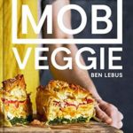 [PDF] [EPUB] MOB Veggie: Feed 4 or more for under £10 Download