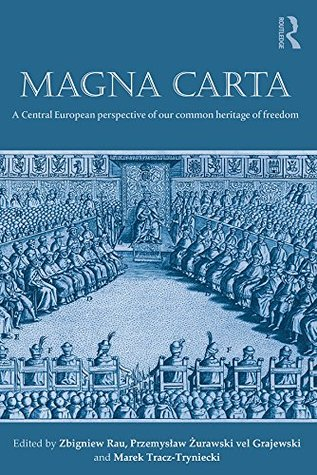 [PDF] [EPUB] Magna Carta: A Central European perspective of our common heritage of freedom Download by Zbigniew Rau