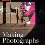 [PDF] [EPUB] Making Photographs: Developing a Personal Visual Workflow Download