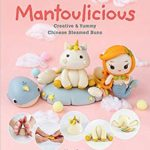 [PDF] [EPUB] Mantoulicious: Creative and Yummy Chinese Steamed Buns Download