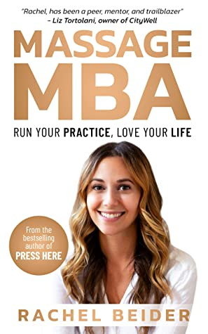 [PDF] [EPUB] Massage MBA: Run Your Practice, Love Your Life Download by Rachel Beider