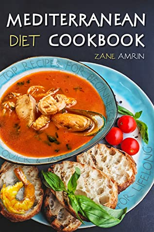 [PDF] [EPUB] Mediterranean Diet Cookbook: Top recipes for beginners, quick and tasty mediterranean recipes for Lifelong health: Live pictures (easy-to-cook Book 2) Download by Zane Amrin