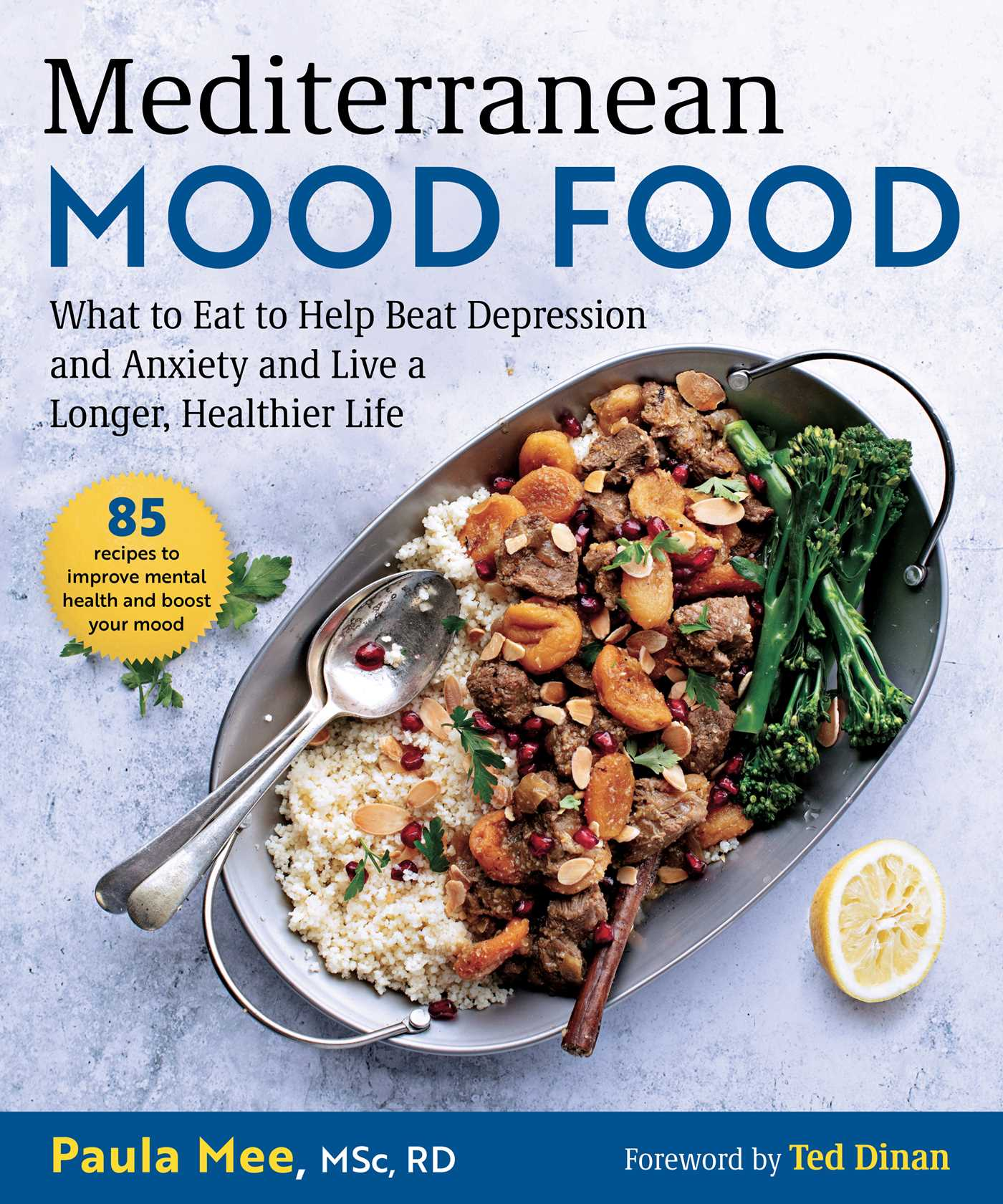 [PDF] [EPUB] Mediterranean Mood Food: What to Eat to Help Beat Depression and Anxiety and Live a Longer, Healthier Life Download by Paula Mee
