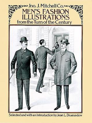[PDF] [EPUB] Men's Fashion Illustrations from the Turn of the Century Download by Jean L. Druesedow