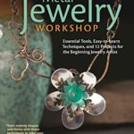 [PDF] [EPUB] Metal Jewelry Workshop: Essential Tools, Easy-to-Learn Techniques, and 12 Projects for the Beginning Jewelry Artist Download