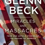 [PDF] [EPUB] Miracles and Massacres: True and Untold Stories of the Making of America Download