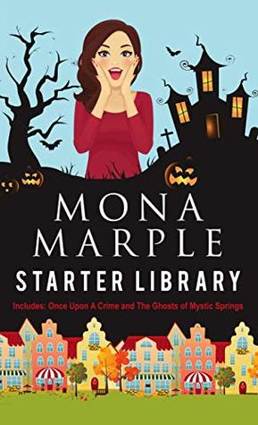 [PDF] [EPUB] Mona Marple Starter Library: Includes Once Upon a Crime and The Ghosts of Mystic Springs Download by Mona Marple