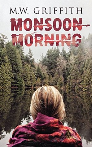 [PDF] [EPUB] Monsoon Morning (Montana Marrenger) Download by M.W. Griffith