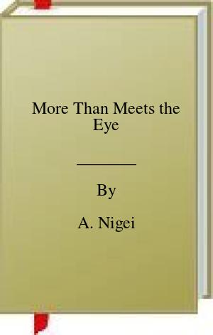 [PDF] [EPUB] More Than Meets the Eye Download by A. Nigei