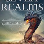 [PDF] [EPUB] Mortal (The Seven Realms #1) Download