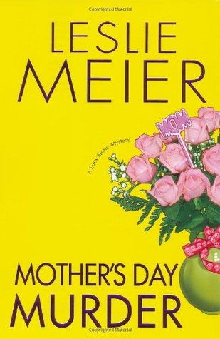 [PDF] [EPUB] Mother's Day Murder (A Lucy Stone Mystery, #15) Download by Leslie Meier