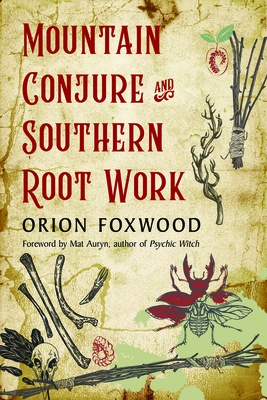 [PDF] [EPUB] Mountain Conjure and Southern Root Work Download by Orion Foxwood